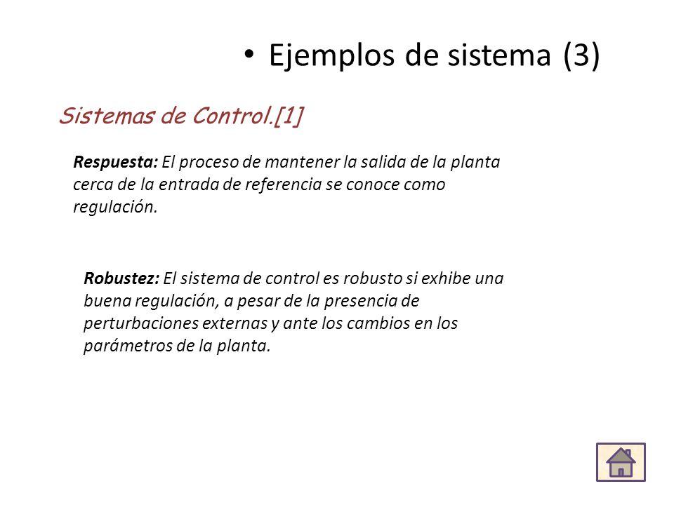 Ejemplos de sistema (3) Sistemas de Control.[1]